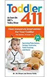 img - for Toddler 411: Clear Answers & Smart Advice for Your Toddler book / textbook / text book