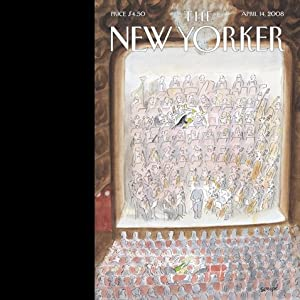 The New Yorker, April 14, 2008 | [Jeffrey Toobin, Ian Parker, Steve Coll]