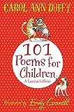 A Laureate's Choice: 101 Poems for Children. Chosen by Carol Ann Duffy