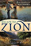 Escape to Zion