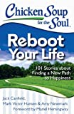 img - for Chicken Soup for the Soul: Reboot Your Life: 101 Stories about Finding a New Path to Happiness book / textbook / text book