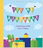 Rene J. Smith It's My Birthday: A Celebration of My First 18 Years (A Memory Album)