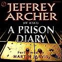 A Prison Diary Hörbuch von Jeffrey Archer Gesprochen von: Martin Jarvis