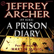 A Prison Diary Audiobook by Jeffrey Archer Narrated by Martin Jarvis