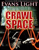 CRAWLSPACE - A Short Story by Evans Light