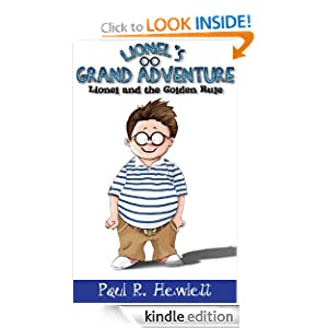 Free Kindle Book: Lionel's Grand Adventure (Lionel and the Golden Rule), by Paul R. Hewlett (Author), Pat Sauber (Illustrator). Publication Date: December 15, 2011