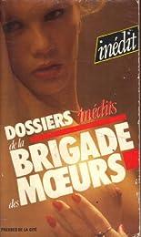 Les  Dossiers inédits de la brigade des mœurs