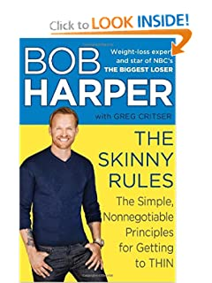 The Skinny Rules: The Simple, Nonnegotiable Principles for Getting to Thin [Hardcover] — by Bob Harper  & Greg Critser