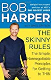 The Skinny Rules: The Simple, Nonnegotiable Principles for Getting to Thin (0345533127) by Harper, Bob
