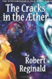 The Cracks in the Æther: The Hypatomancers Tale, Book One