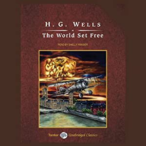 The World Set Free | [H.G. Wells]