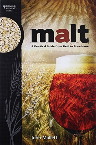 Malt: A Practical Guide from Field to Brewhouse (Brewing Elements)