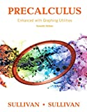 Precalculus: Enhanced With Graphing Util...