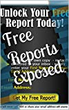 Free Reports Exposed: Using Free Reports To Build Your Mailing List
