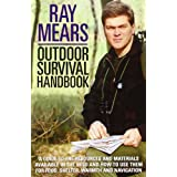 Outdoor Survival Handbook: A Guide To The Resources And Materials Available In The Wild And How To Use Them For Food, Shelter,Warmth And Navigationby Ray Mears