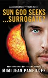Sun God Seeks...Surrogate? (The Accidentally Yours Series)