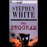 The Program (       UNABRIDGED) by Stephen White Narrated by Sandra Burr