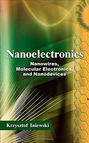 Nanoelectronics: Nanowires, Molecular Electronics, And Nanodevices