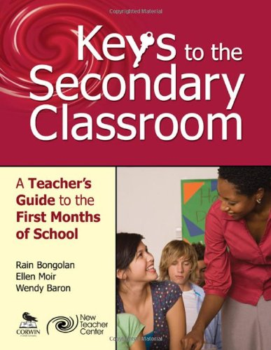 Keys To The Secondary Classroom: A Teacher'S Guide To The First Months Of School
