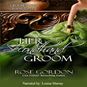 Her Secondhand Groom: Groom Series, Book 3 | [Rose Gordon]