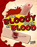 The Bloody Book of Blood (The Amazingly Gross Human Body)