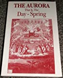 img - for Aurora: The Dayspring, or Dawning of the Day in the East book / textbook / text book