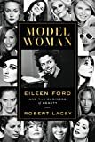 Model Woman: Eileen Ford and Business of Beauty