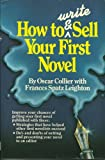 How to Write and Sell Your First Novel (0898794048) by Oscar Collier