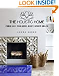 The Holistic Home: Feng Shui for Mind...
