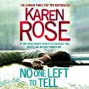 No One Left to Tell Audiobook by Karen Rose Narrated by Maxine Howe
