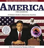 The Daily Show with Jon Stewart Presents America (The Audiobook): A Citizens Guide to Democracy Inaction