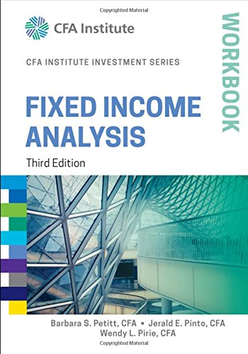Fixed Income Analysis Workbook (CFA Institute Investment Series) PDF