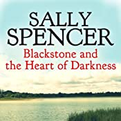 Blackstone and the Heart of Darkness: Inspector Sam Blackstone Mystery, Book 6 | Sally Spencer