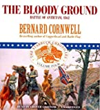 Bernard Cornwell The Bloody Ground: Battle of Antietam, 1862 (Starbuck Chronicles)