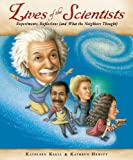 Lives of the Scientists: Experiments, Explosions (and What the Neighbors Thought) (0152059091) by Krull, Kathleen