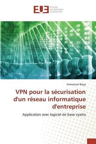 VPN pour la sécurisation d'un réseau informatique d'entreprise: Application avec logiciel de base vyatta