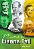 80 Years of Fianna Fail