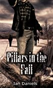 Amazon.com: Pilliars in the Fall eBook: Ian Daniels: Books