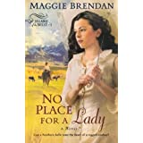 No Place for a Lady (Heart of the West Series, Book 1): A Novelby Maggie Brendan