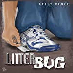 Litter Bug | Kelly Renee