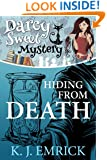Hiding From Death (A Darcy Sweet Cozy Mystery Book 6)