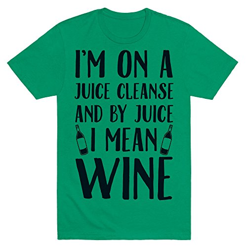 I'm On A Juice Cleanse And By Juice I Mean Wine x-large Green Men's Cotton Tee by LookHUMAN (Mean Green Juice compare prices)