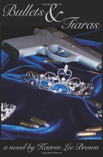 Bullets & Tiaras