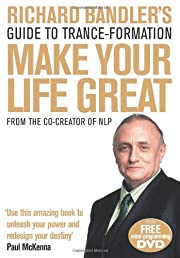Richard Bandler's Guide to Trance-Formation: Make Your Life Great. (Book & DVD)