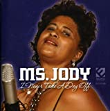 I Never Take a Day Off by Ms Jody