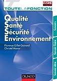 Toute la fonction QSSE (Qualit�/ s�curit�/ Environnement) : SAvoir/ Savoir-faire/ Savoir �tre