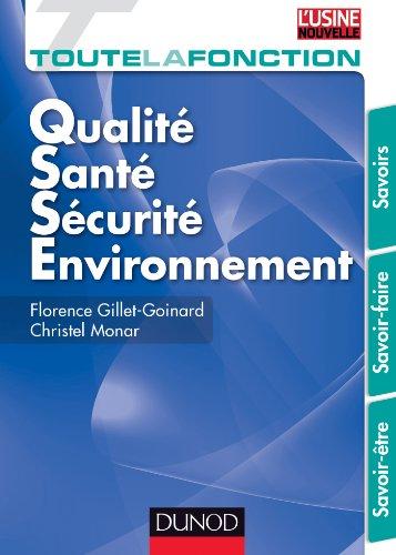 Toute la fonction QSSE (Qualité/ sécurité/ Environnement) : SAvoir/ Savoir-faire/ Savoir être