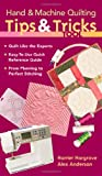 Hand & Machine Quilting Tips & Tricks To: Quilt Like the Experts Easy-to-Use Quick Reference Guide From Planning to Perfect Stitching (1571204628) by Hargrave, Harriet