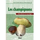 Les champignons : Bien d�buter en mycologiepar Pierre-Arthur Moreau