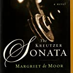 The Kreutzer Sonata: A Novel | Margriet de Moor